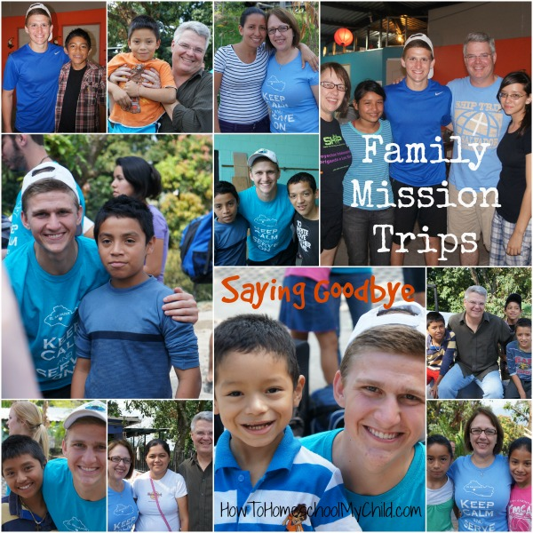 Family Mission Trips - Saying goodbye is always hard from HowToHomeschoolMyChild.com