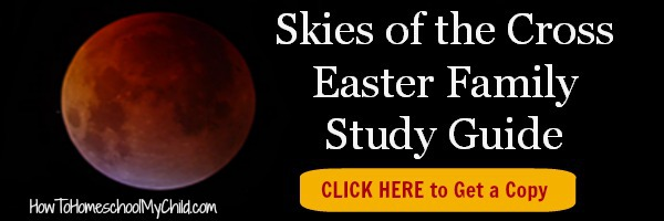 Skies of the Cross - Easter Family Bible study from HowToHomeschoolMyChild.com