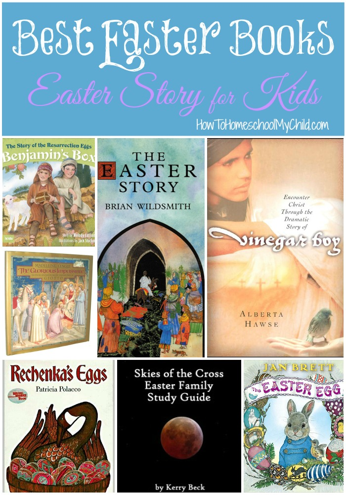 Easter Story for Kids - BEST Books recommended by HowToHomeschoolMyChild.com