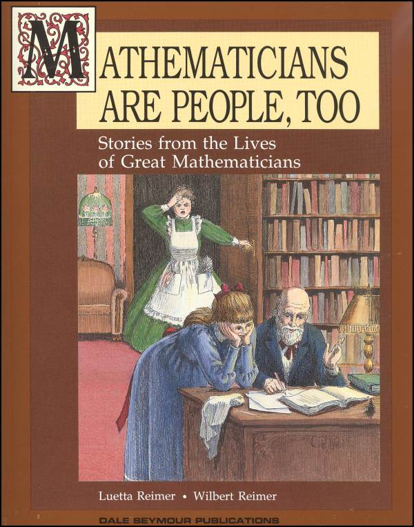 Mathematicians are People Too - fun way &  great book to teach math to your kids ~ recommended by HowToHomeschoolMyChild.com
