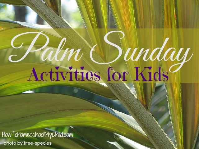 Easy Palm Sunday activities for kids {Weekend Links} from HowToHomeschoolMyChild.com