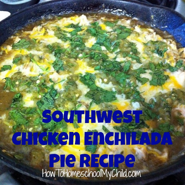 Southwest Chicken Enchilada Pie Recipe {Monday Meals} from HowToHomeschoolMyChild.com