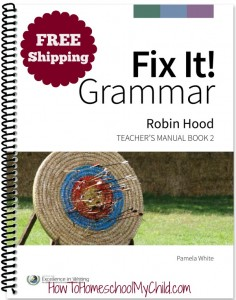 Best way to learn English grammar the natural (real life) way or Charlotte Mason approach is with Fix It! Grammar 2 - Robin Hood  ~ FREE shipping from HowToHomeschoolMyChild.com