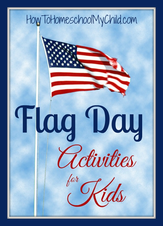 Flag Day activities for kids {Weekend Links} from HowToHomeschoolMyChild.com