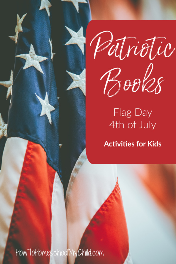 Patriotic Books with Activities for Kids on Flag Day & 4th of July