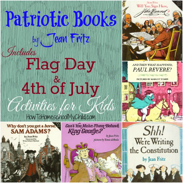 Patriotic books by Jean Fritz - great way to teach American history ~ 4th of July activities for kids from HowToHomeschoolMyChild.com