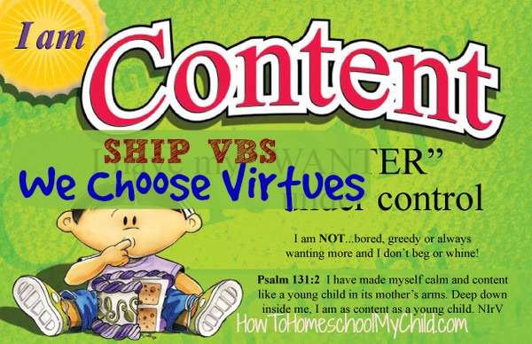 VBS lessons & plans on being content - using We Choose Virtues & recommended by HowToHomeschoolMyChild.com