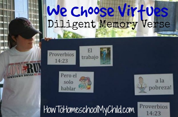 memory verse to encourage diligence from We Choose Virtues ~ recommended by HowToHomeschoolMyChild.com