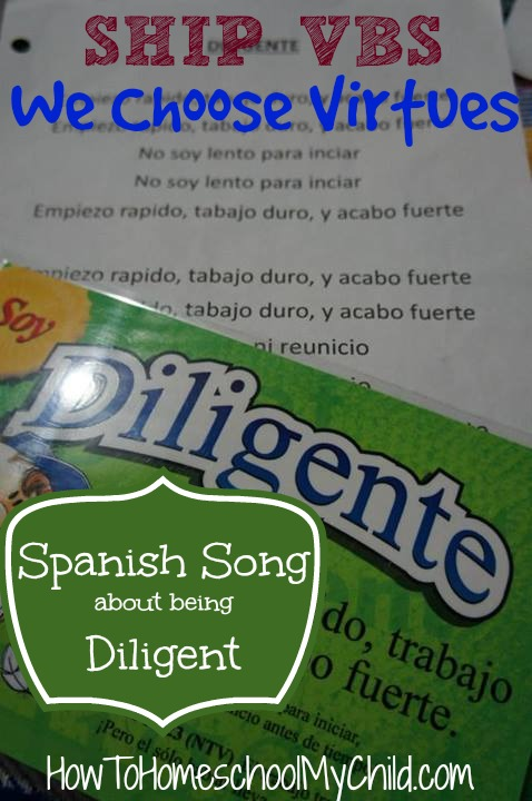 New Spanish song for VBS - being diligent from We Choose Virtues - recommended by HowToHomeschoolMyChild.com