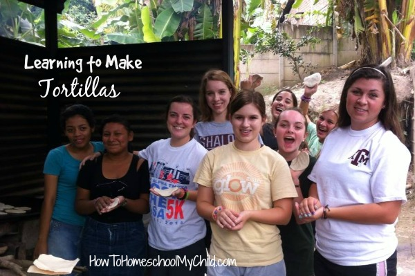 Learning to make tortillas on family mission trips from HowToHomeschoolMyChild.com