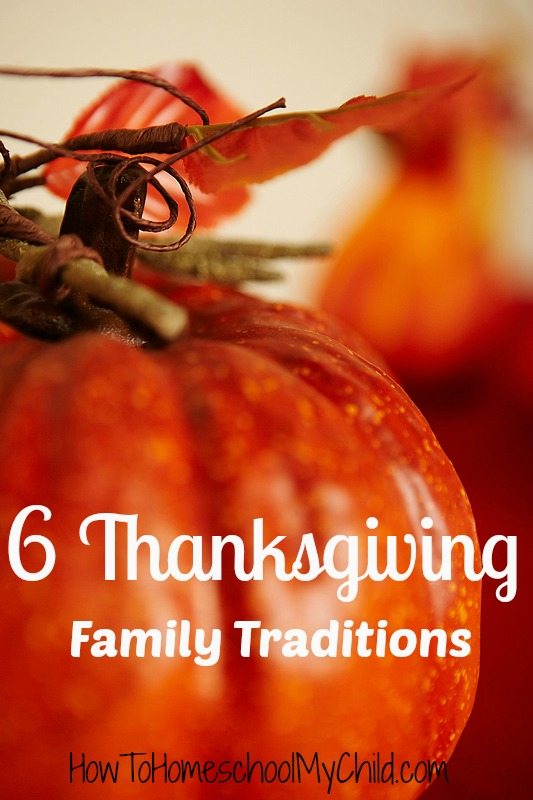 6 Thanksgiving family traditions from HowToHomeschoolMyChild.com
