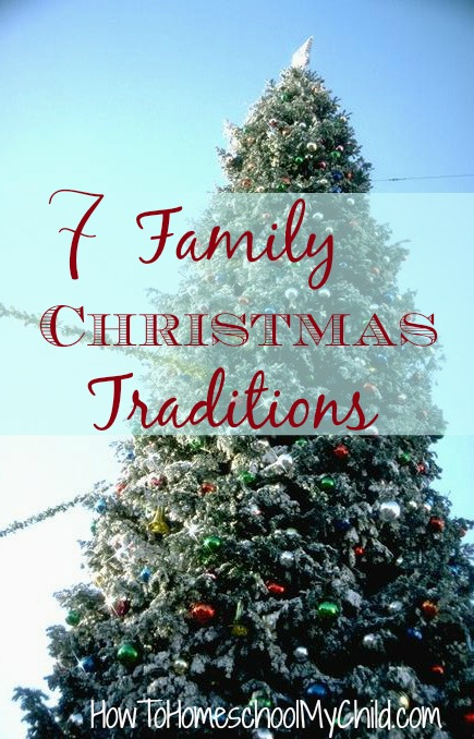 7 Family Christmas Traditions ~ from HowToHomeschoolMyChild.com