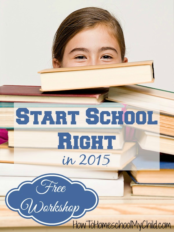 start school right in 2014 - FREE workshop & giveaway for homeschoolers  ~  HowToHomeschoolMyChild.com