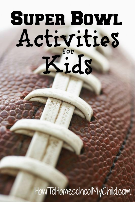 Super Bowl Activities for Kids from HowToHomeschoolMyChild.com