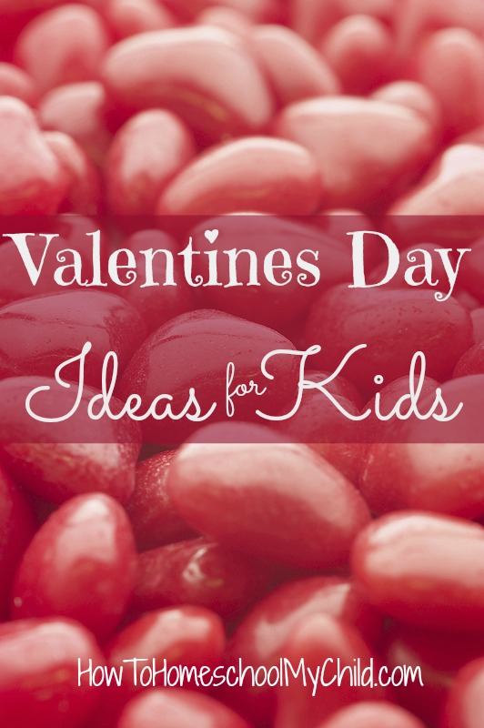 LOTS Valentines day ideas for kids from HowToHomeschoolMyChild.com