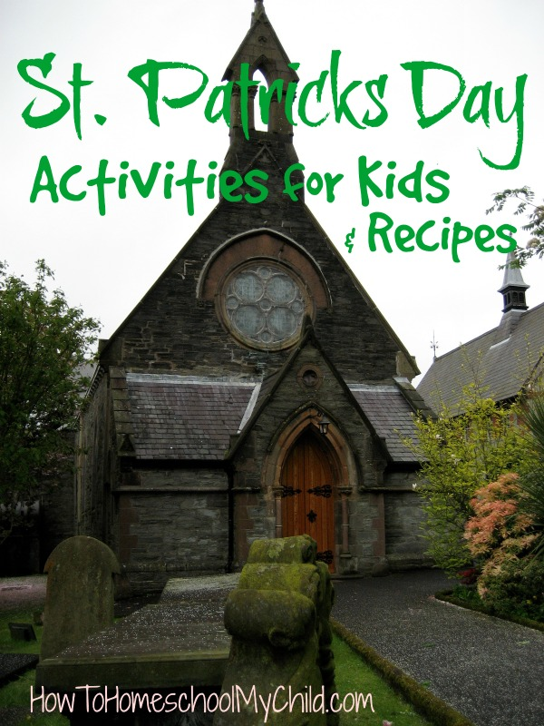lots of FUN St Patricks Day activities for kids & recipes ~ from HowToHomeschoolMyChild.com