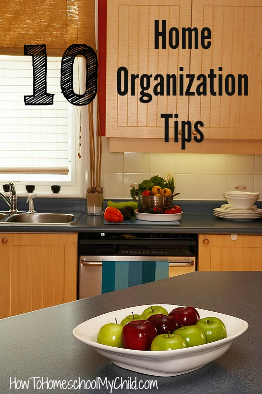 Get 10 home organization tips from HowToHomeschoolMyChild.com
