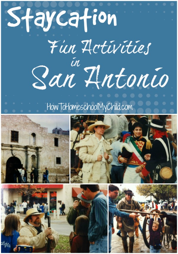 fun activities in San Antonio tourism - Get your {Staycation} from HowToHomeschoolMyChild.com