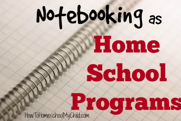 notebooking as home school programs {Weekend Links} from HowToHomeschoolMyChild.com