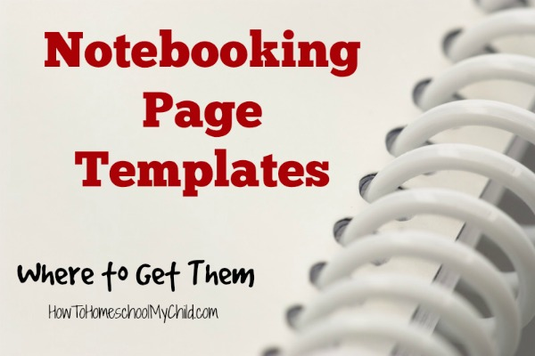 notebooking page templates & 11 things to include in your notebooks from HowToHomeschoolMyChild.com