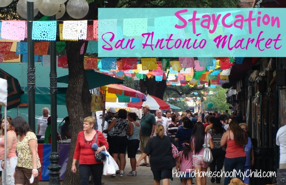 visit El Mercado on your Staycation - free activities in San Antonio on your {Staycation} from HowToHomeschoolMyChild.com