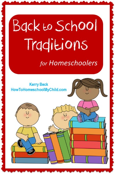 back to school ideas & traditions for homeschoolers