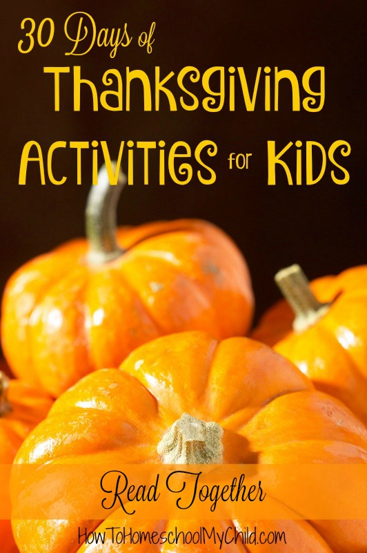 Our favorite Thanksgiving books to read with your family. 30 Days of Thanksgiving Activities for Kids from www.HowToHomeschoolMyChild.com