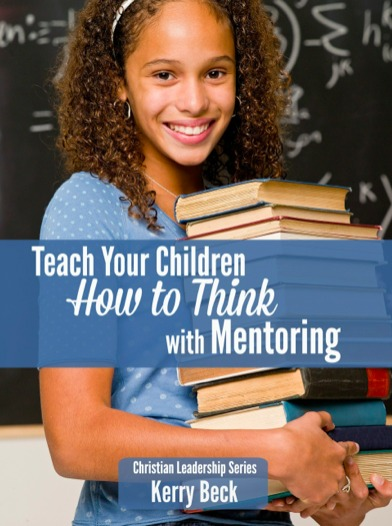 "teach your kids how to think for themselves. this paperback is perfect to help you - Teach Your Children ""How to Think"" with Mentoring from HowToHomeschoolMyChild.com"