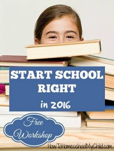 FREE Workshop from www.HowToHomeschoolMyChild.com so you can start the new year right in your homeshcool!