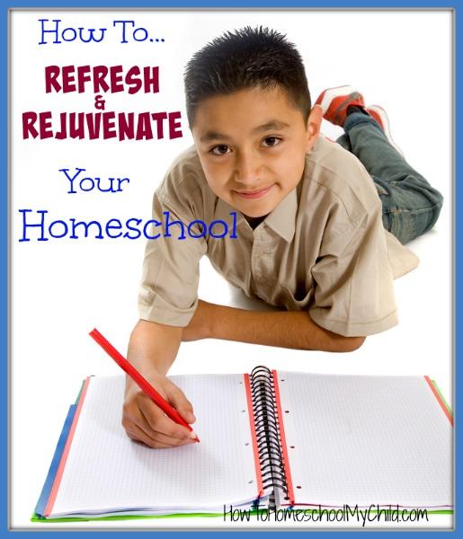 How to Refresh & Rejuvinate Your Homeschool ... from HowToHomeschoolMyChild.com