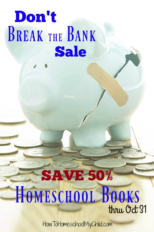 Save 50% on Homeschool books with Don't Break the Bank Sale from HowToHomeschoolMyChild.com