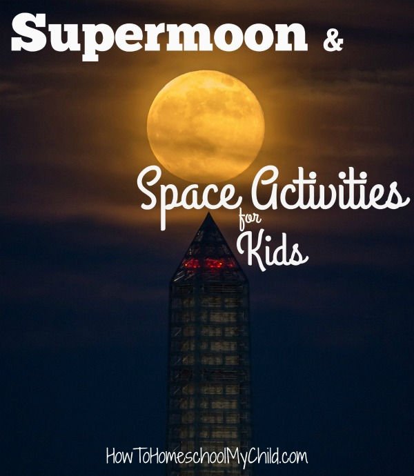 Supermoon & Space Activities for Kids - FREE activity guide for kids from HowToHomeschoolMyChild.com