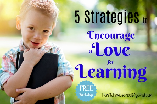 Discover how to give your kids a love for learning on our free workshop