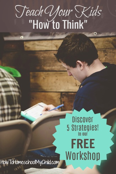 "Discover 5 strategies so you can Teach Your Kids ""How to Think"" - Grab your seat at our FREE workshop"