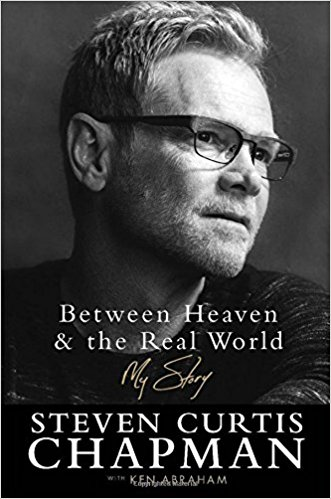 Review of Between Heaven & the Real World by Steven Curtis Chapman {2017 Favorite Books}