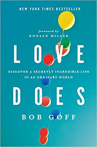 My review of Love Does, by Bob Goff {2017 Favorite Books}