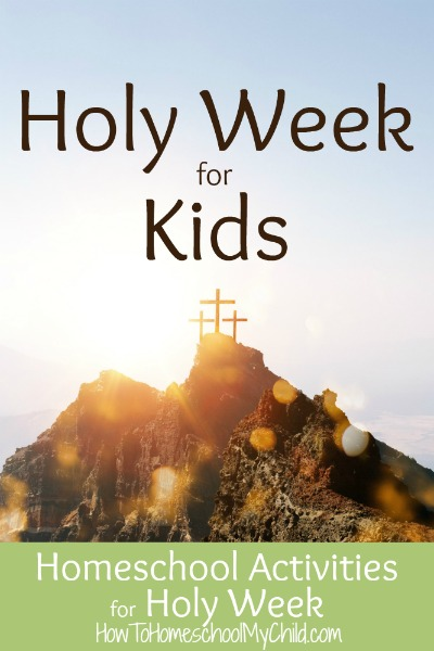 Holy Week for Kids - Homeschool Activities you can use immediately