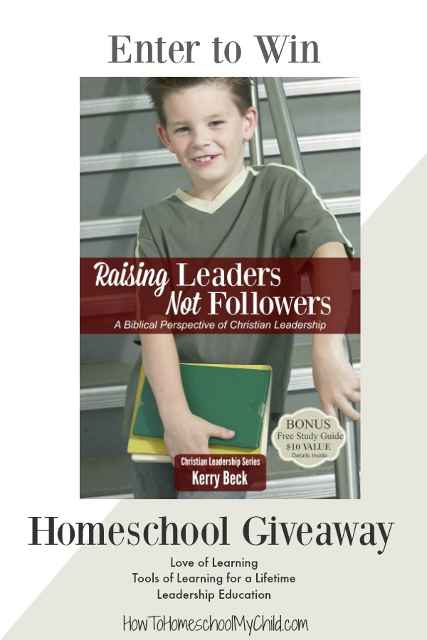 Enter to WIN: Raising Leaders, Not Followers Giveaway