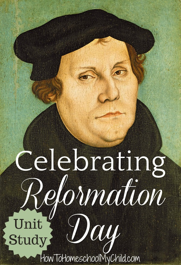 Celebrating Reformation Day with a party and lots of homeschool activities