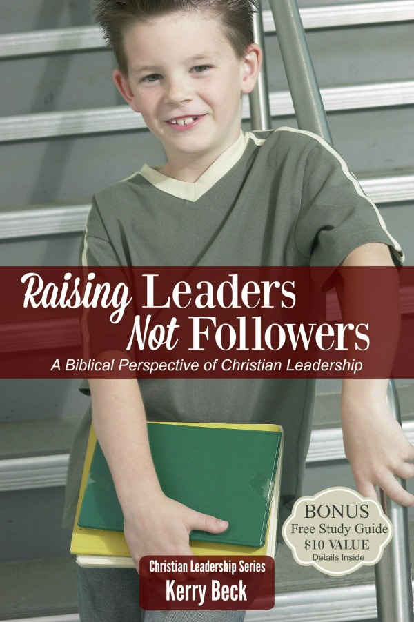 Raise your kids to be wise, Christian leaders who impact the world around them