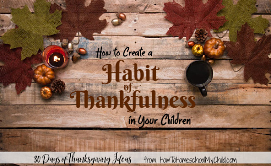 how to create a habit of thankfulness in your children