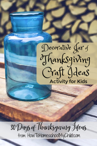 Thanksgiving craft ideas & activity for kids - Gratitude jar or decorative jar with free printables