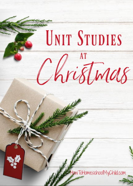 Christmas unit studies for homeschool and classroom