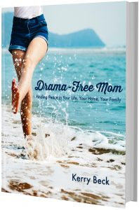 Drama Free Mom: Finding Peace in Your Life, Your Home, Your Family