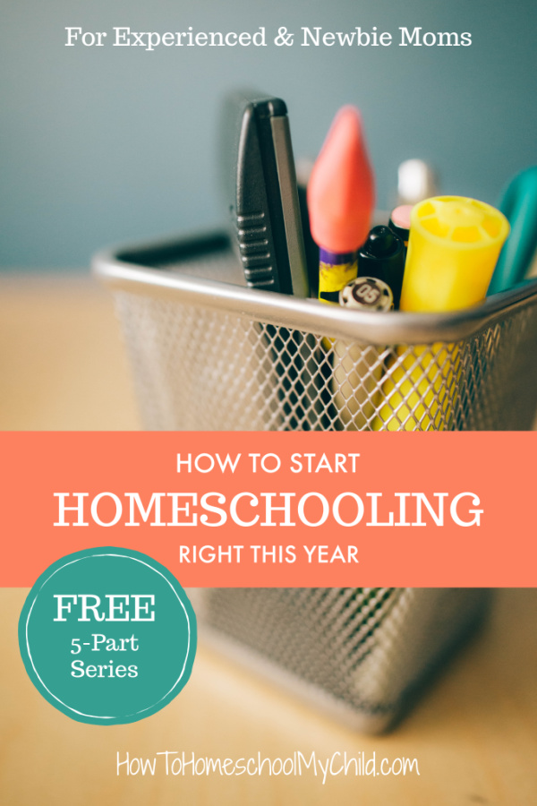 How to Start Homeschooling Right this year ... for experienced & newbies