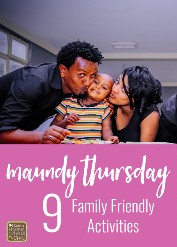 Maundy Thursday 9 Family Friendly Activities