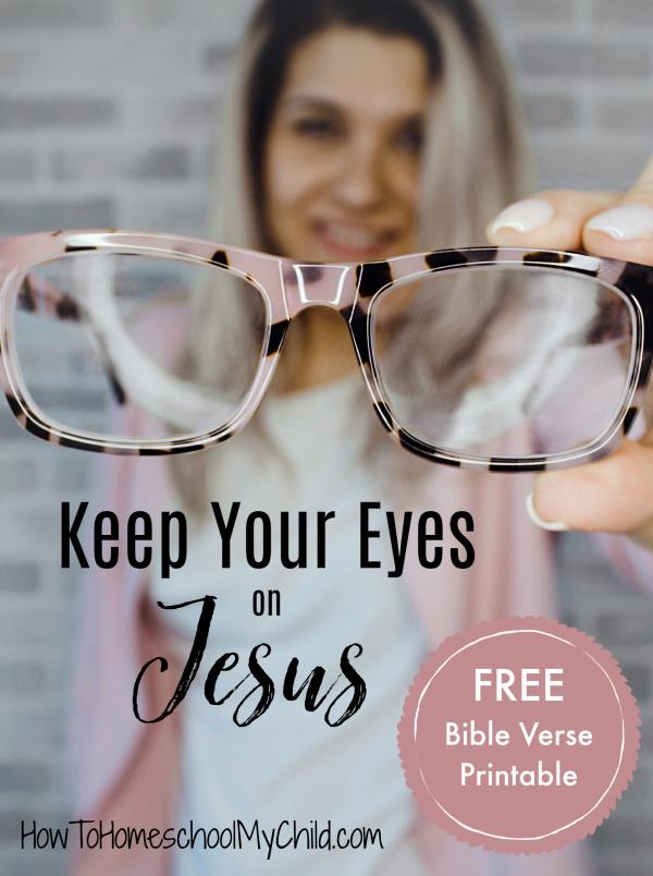 Keep your eyes on Jesus - FREE Bible verse printable