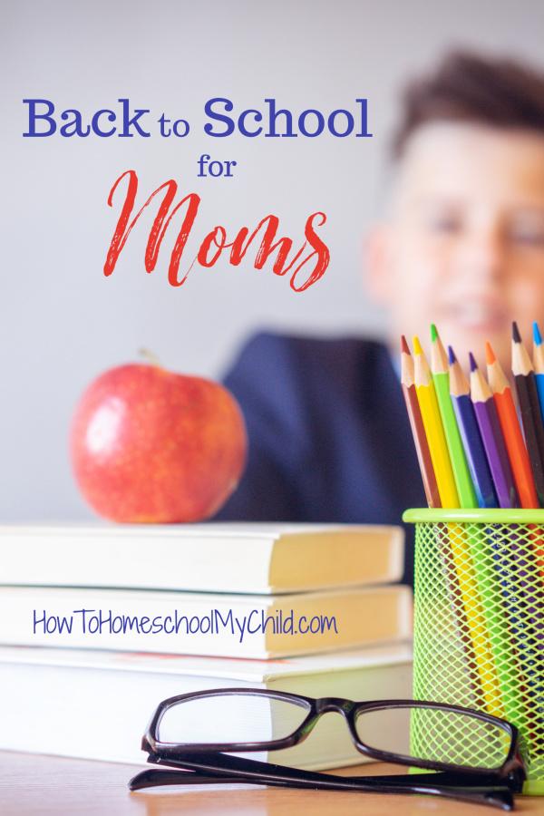 Back to School ideas for moms - Homeschool encouragement