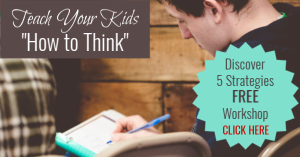 Free Workshop: Teach Your Kids How to Think