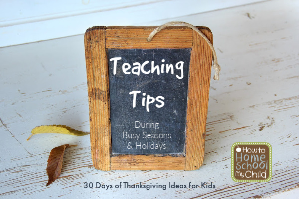 teaching tips for Thanskgiving, holidays & other busy seasons